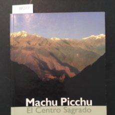 Libros de segunda mano: MACHU PICCHU, EL CENTRO SAGRADO, JOHAN REINHARD. Lote 293862033