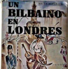 Libros de segunda mano: ANTON MENCHACA - UN BILBAINO EN LONDRES - JEAN ST CLAIR MILLER (DIBUJOS). Lote 293871853