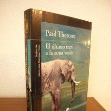 Libros de segunda mano: PAUL THEROUX: EL ÚLTIMO TREN A LA ZONA VERDE (ALFAGUARA, 2015) EXCELENTE ESTADO. RARO.. Lote 294041198