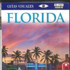 Libros de segunda mano: GUIAS VISUALES. FLORIDA. EL PAIS AGUILAR. Lote 294102373
