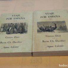 Libros de segunda mano: VIAJE POR ESPAÑA.2 VOLUMENES.GUSTAVE DORE Y EL VARON CH. DAVILLIER. ED.ANJANA . 1982. 558-470 PAGS.. Lote 294115028
