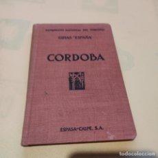 Libros de segunda mano: GUIAS DE ESPAÑA. CORDOBA. PATRONATO NACIONAL DEL TURISMO.ESPASA-CALPE. 1930. 146 PAGS.. Lote 294115233