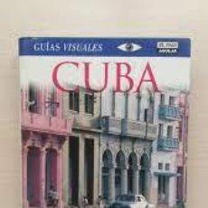 Libros de segunda mano: CUBA. PLAYAS, ARQUITECTURA, RON, HOTELES, RESTAURANTES, SUBMARINISMO, MUSEOS, MÚSICA. GUÍAS VISUALES. Lote 294504768
