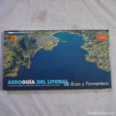 Libri di seconda mano: AEROGUÍA DEL LITORAL DE IBIZA Y FORMENTERA - EDITORIAL PLANETA - 1998 - 2.ª EDICION. Lote 294851763