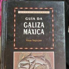 Libros de segunda mano: GUÍA DA GALIZA MÁXICA, MÍTICA E LENDARIA (GUÍAS). Lote 295269438