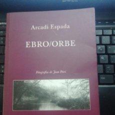 Libros de segunda mano: EBRO / ORBE. ARCADI ESPADA. FOTOGRAFÍAS DE JUAN PEIRÓ. TENTADERO 2007. 1ª EDICIÓN! MUY BUEN ESTADO!. Lote 295273443