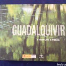 Libros de segunda mano: GUADALQUIVIR, EL CORAZON VERDE DE ANDALUCIA, JUNTA DE ANDALUCIA, ESTADO EXCELENTE. Lote 295279768