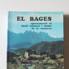 Libros de segunda mano: EL BAGES. APROXIMACIÓ AL MEDI NATURAL I HUMÀ DE LA COMARCA - MONTBLANC-MARTIN. Lote 295281433