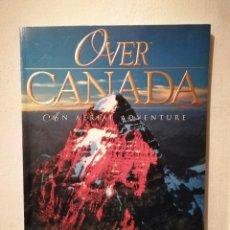 Libros de segunda mano: LIBRO - OVER CANADA AN AERIAL ADVENTURE - TURISMO - RUSS HEINL. Lote 295550438