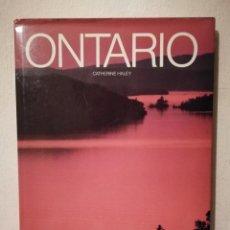 Libros de segunda mano: LIBRO - ONTARIO CANADA - TURISMO - CATHERINE HALEY. Lote 295550503