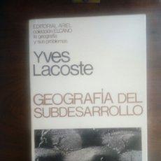 Libros de segunda mano: LIBRO DE YVES LACOSTE GEOGRAFIA DEL SUBDESARROLLO 1978. Lote 295798473