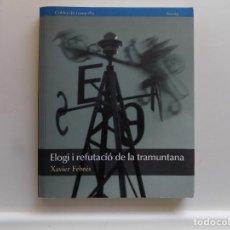 Libros de segunda mano: LIBRERIA GHOTICA. XABIER FEBRÉS. ELOGI I REFUTACIÓ DE LA TRAMUNTANA. 2015. ILUSTRADO.. Lote 296032933