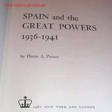 Libros de segunda mano: GUERRA CIVIL ESPAÑOLA: SPAIN AND THE GREAT POWERS 1936-1941 BY DANTE A. PUZZO. 1962 NEW YORK AND LON. Lote 110085290