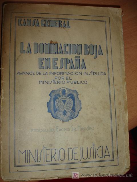 LA DOMINACION ROJA EN ESPAÑA. CAUSA GENERAL - 1943 (Libros de Segunda Mano - Historia - Guerra Civil Española)