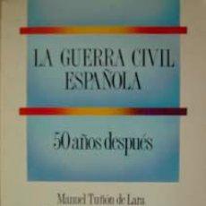 Libros de segunda mano: LA GUERRA CIVIL ESPAÑOLA -50 AÑOS DESPUÉS-. Lote 24717601