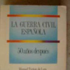 Libros de segunda mano: LA GUERRA CIVIL ESPAÑOLA -50 AÑOS DESPUÉS- .. Lote 9261680