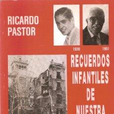 Libros de segunda mano: RECUERDOS INFANTILES DE NUESTRA GUERRA / R. PASTOR. BARCELONA : PARSIFAL, 1992.. Lote 26515792