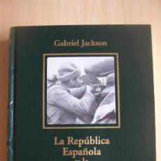 Libros de segunda mano: LA REPUBLICA ESPAÑOLA YALA GUERRA CIVIL. GABRIEL JACKSON. Lote 222720842