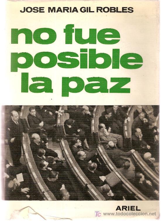 Usado, No fue posible la paz / J.M. Gil Robles. Barcelona : Ariel, 1968. 1ª ed. Guerra civil española segunda mano