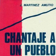 Libros de segunda mano: MEMORIAS DE LA GUERRA CIVIL: CHANTAJE A UN PUEBLO. Lote 26804896