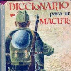 Libros de segunda mano: GUERRA CIVIL. DICCIONARIO MONUMENTAL DICCIONARIO PARA UN MACUTO. Lote 27634264
