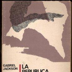 Libros de segunda mano: LA REPUBLICA ESPAÑOLA Y LA GUERRA CIVIL / G. JACKSON. MEXICO : PRINCENTON UNIV., 1976. 1ª ED. ESP.. Lote 25697429