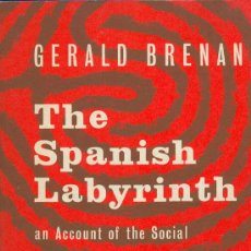 Libros de segunda mano: GERALD BRENAN. THE SPANISH LABYRINTH. USA, 1960. REPYGC. GUERRA CIVIL. Lote 7838899
