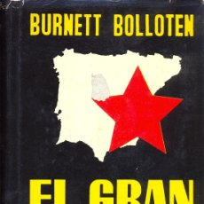 Libros de segunda mano: BURNETT BOLLOTEN. EL GRAN ENGAÑO. (GUERRA CIVIL). BARCELONA, 1961. REPYGC. Lote 27770073