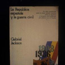 Libros de segunda mano: LA REPUBLICA ESPAÑOLA Y LA GUERRA CIVIL. GABRIEL JACKSON. CRITICA. 482 PAG 1979. Lote 10902279
