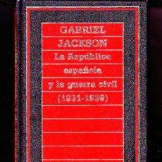 Libros de segunda mano: LA REPUBLICA ESPAÑOLA Y LA GUERRA CIVIL (1931-1939). Lote 9542846