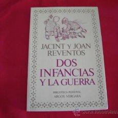 Libros de segunda mano: DOS INFANCIAS Y LA GUERRA. JACINT Y JOAN REVENTOS. GUERRA CIVIL ESPAÑOLA. Lote 24104367