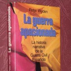 Libros de segunda mano: LA GUERRA APASIONADA POR PETER WYDEN DE CÍRCULO DE LECTORES EN BARCELONA 1984. Lote 261274870