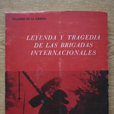 Libros de segunda mano: LEYENDA Y TRAGEDIA DE LAS BRIGADAS INTERNACIONALES. CIERVA (RICARDO DE LA). Lote 16437915