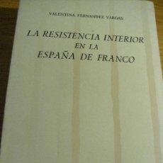 Libros de segunda mano: LA RESISTENCIA INTERIOR EN LA ESPAÑA DE FRANCO . Lote 27366244