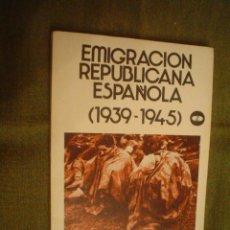Libros de segunda mano - ALBERTO FERNÁNDEZ: EMIGRACIÓN REPUBLICANA ESPAÑOLA (1939-1945) - 16645402