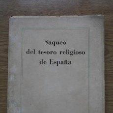 Libros de segunda mano: SAQUEO DEL TESORO RELIGIOSO EN ESPAÑA.. Lote 17282503