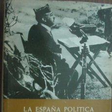 Libros de segunda mano: LA ESPAÑA POLÍTICA DEL SIGLO XX. DÍAZ-PLAJA, FERNANDO. 1971. PLAZA & JANÉS. Lote 17353013