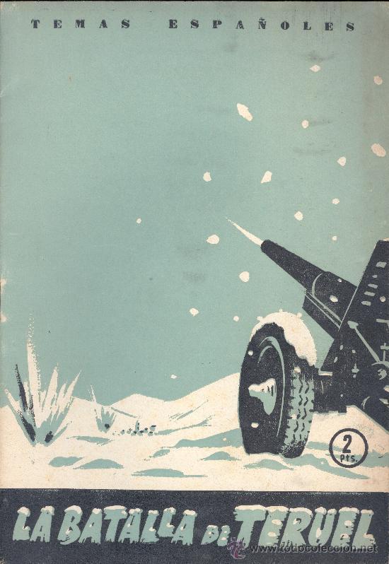 ANDRÉS PAMPLONA. LA BATALLA DE TERUEL. MADRID, 1958. (Libros de Segunda Mano - Historia - Guerra Civil Española)