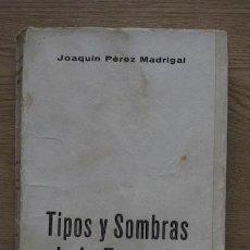 Libros de segunda mano: TIPOS Y SOMBRAS DE LA TRAGEDIA. MÁRTIRES Y HÉROES, BESTIAS Y FARSANTES. PÉREZ MADRIGAL (JOAQUÍN). Lote 17779178