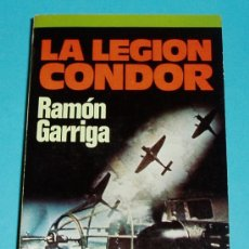 Libros de segunda mano: LA LEGIÓN CONDOR. RAMÓN GARRIGA. EDIT. PLAZA & JANES. Lote 20771641