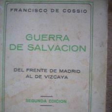 Libros de segunda mano: GUERRA DE SALVACION, DE FRANCISCO DE COSSIO, 1.937. Lote 18382695