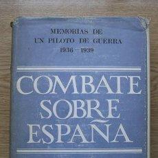 Libros de segunda mano: MEMORIAS DE UN PILOTO DE CAZA. 1936-1939. COMBATE SOBRE ESPAÑA.. Lote 23863574