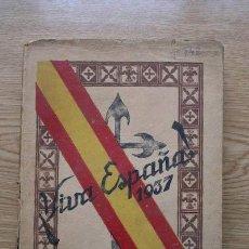 Libros de segunda mano: AL SERVICIO DE LA PATRIA. ¡VIVA ESPAÑA! 1937. HACIA LA RESTAURACIÓN NACIONAL.. Lote 18686645