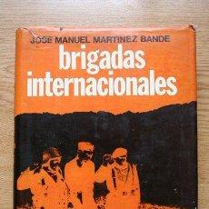 Libros de segunda mano: BRIGADAS INTERNACIONALES. MARTÍNEZ BANDE (JOSÉ MANUEL). Lote 18753146