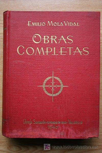 OBRAS COMPLETAS. MOLA VIDAL (EMILIO) (Libros de Segunda Mano - Historia - Guerra Civil Española)
