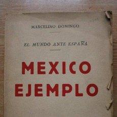 Libros de segunda mano: EL MUNDO ANTE ESPAÑA. MÉXICO EJEMPLO. DOMINGO (MARCELINO). Lote 18814832