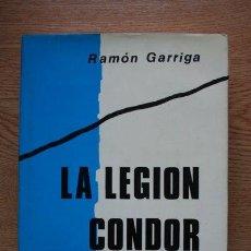 Libros de segunda mano: LA LEGIÓN CÓNDOR. GARRIGA (RAMÓN). Lote 19151932