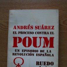 Libros de segunda mano: UN EPISODIO DE LA REVOLUCIÓN ESPAÑOLA: EL PROCESO CONTRA EL POUM. SUÁREZ (ANDRÉS). Lote 19152062