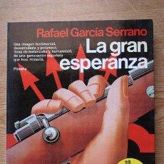 Libros de segunda mano: LA GRAN ESPERANZA. GARCÍA SERRANO (RAFAEL). Lote 19195650