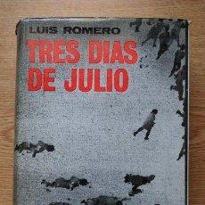 Libros de segunda mano: TRES DÍAS DE JULIO (18, 19 Y 20 DE 1936) ROMERO (LUIS). Lote 23863578